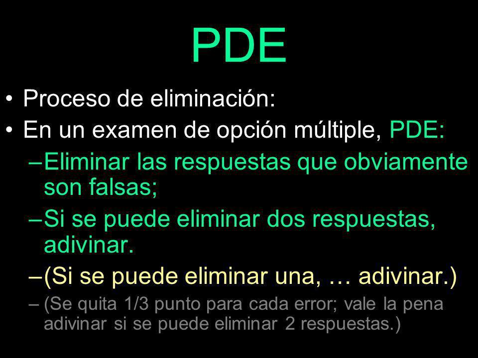 PDE Proceso de eliminación: En un examen de opción múltiple, PDE: