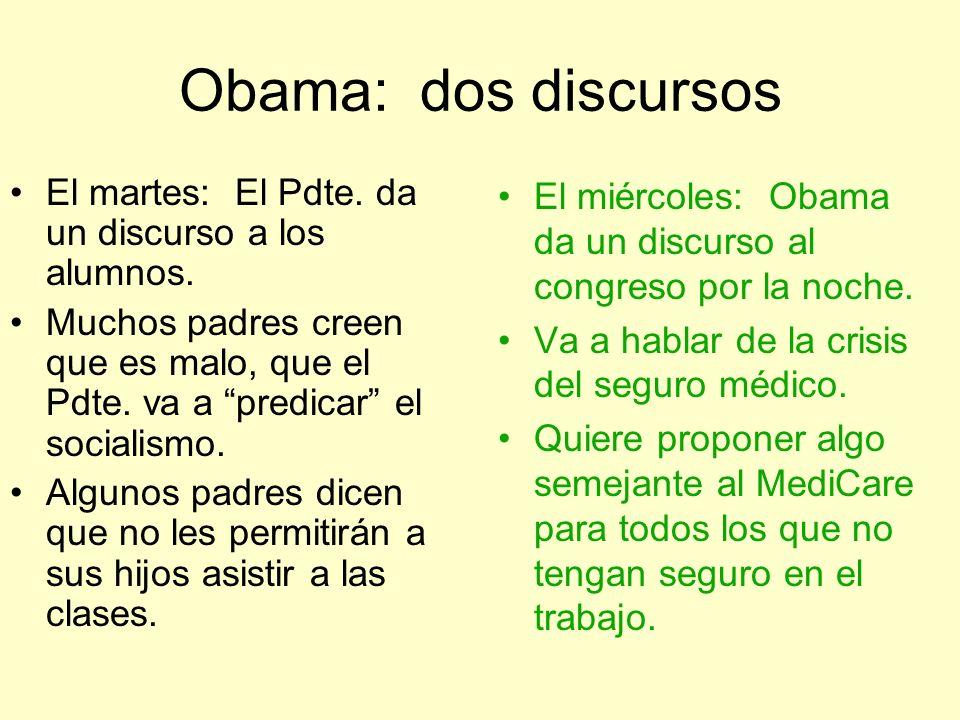 Obama: dos discursos El martes: El Pdte. da un discurso a los alumnos.