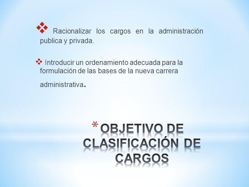 OBJETIVO DE CLASIFICACIÓN DE CARGOS