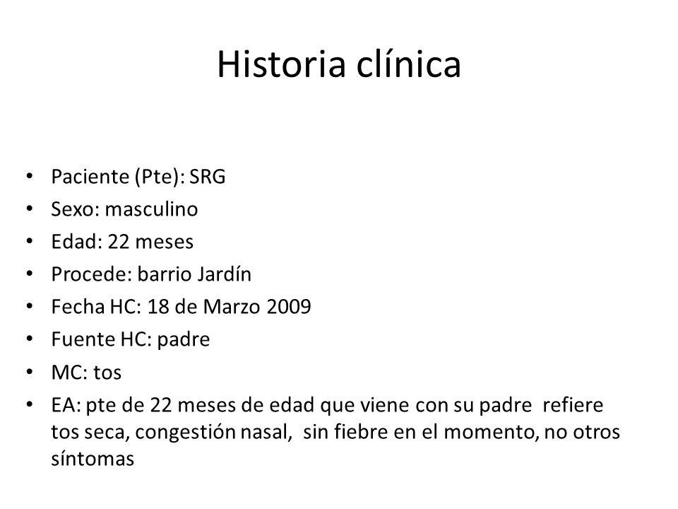 Historia clínica Paciente (Pte): SRG Sexo: masculino Edad: 22 meses