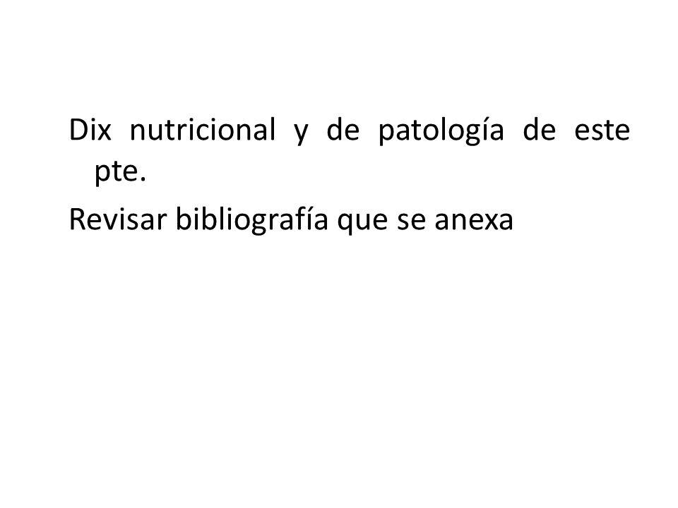 Dix nutricional y de patología de este pte