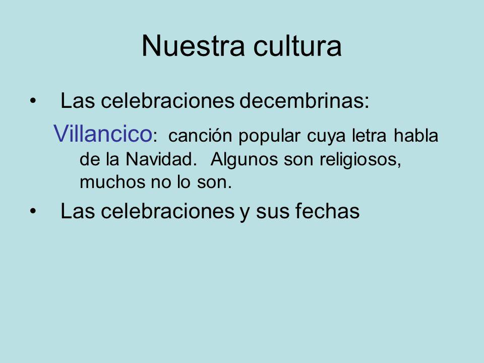 Nuestra culturaLas celebraciones decembrinas: