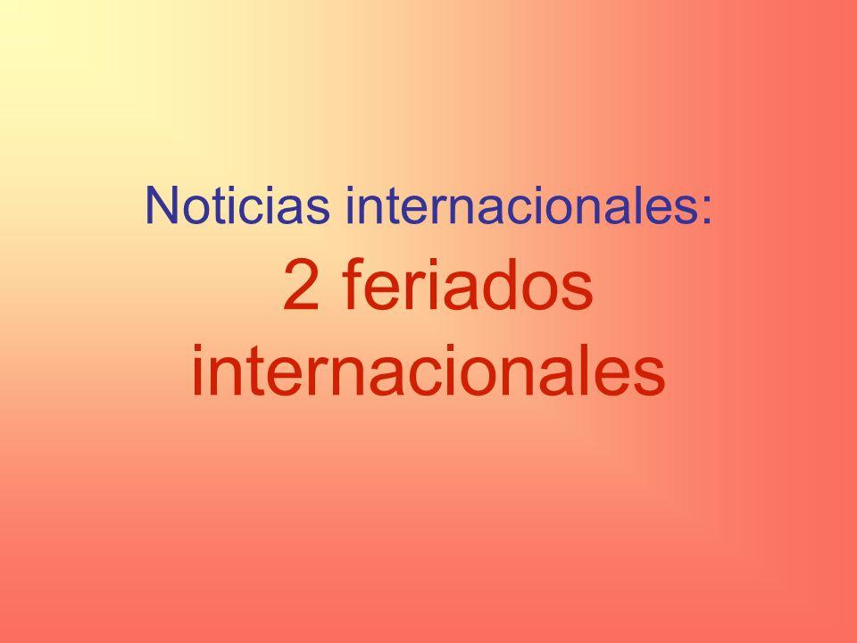 Noticias internacionales: 2 feriados internacionales
