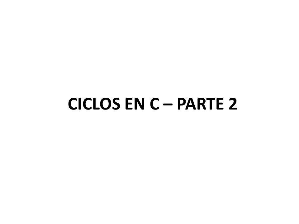 CICLOS EN C – PARTE 2