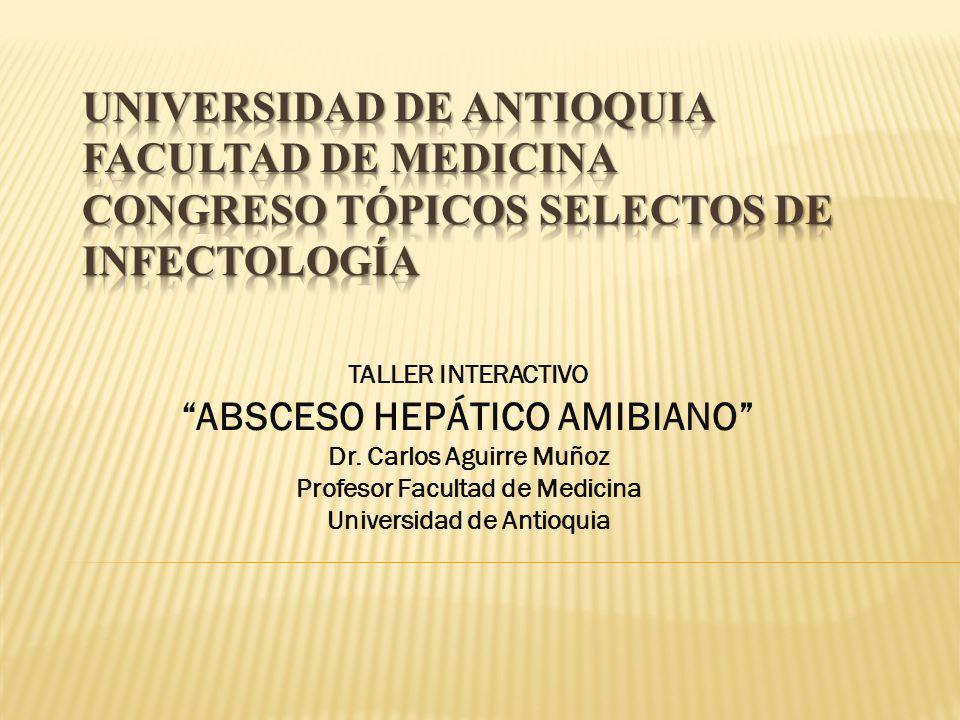 Universidad de Antioquia Facultad de Medicina Congreso Tópicos Selectos de Infectología