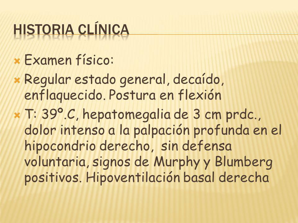 Historia clínica Examen físico: