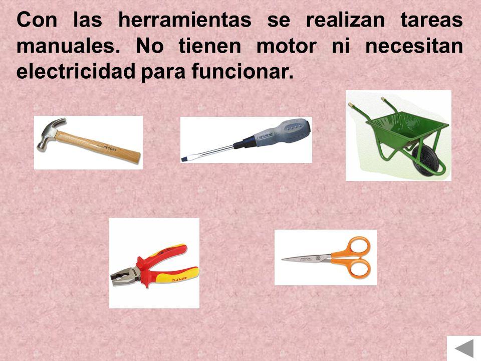 Con las herramientas se realizan tareas manuales