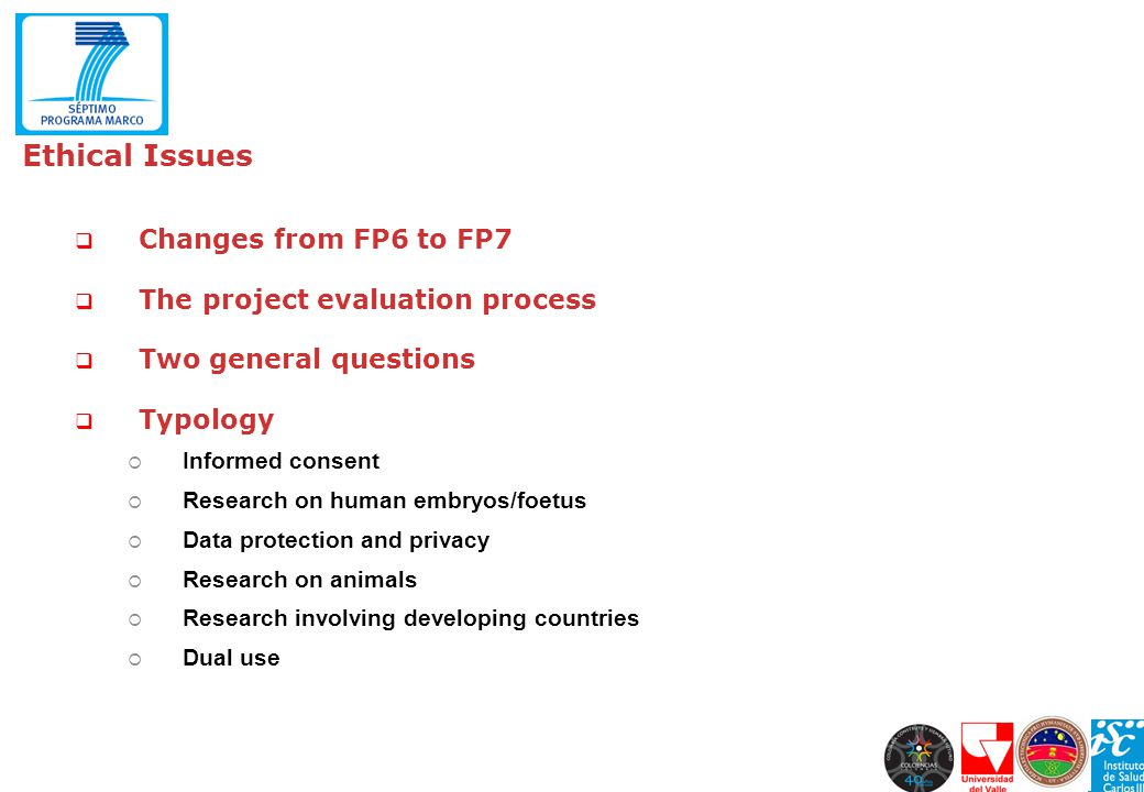 Ethical Issues Changes from FP6 to FP7 The project evaluation process