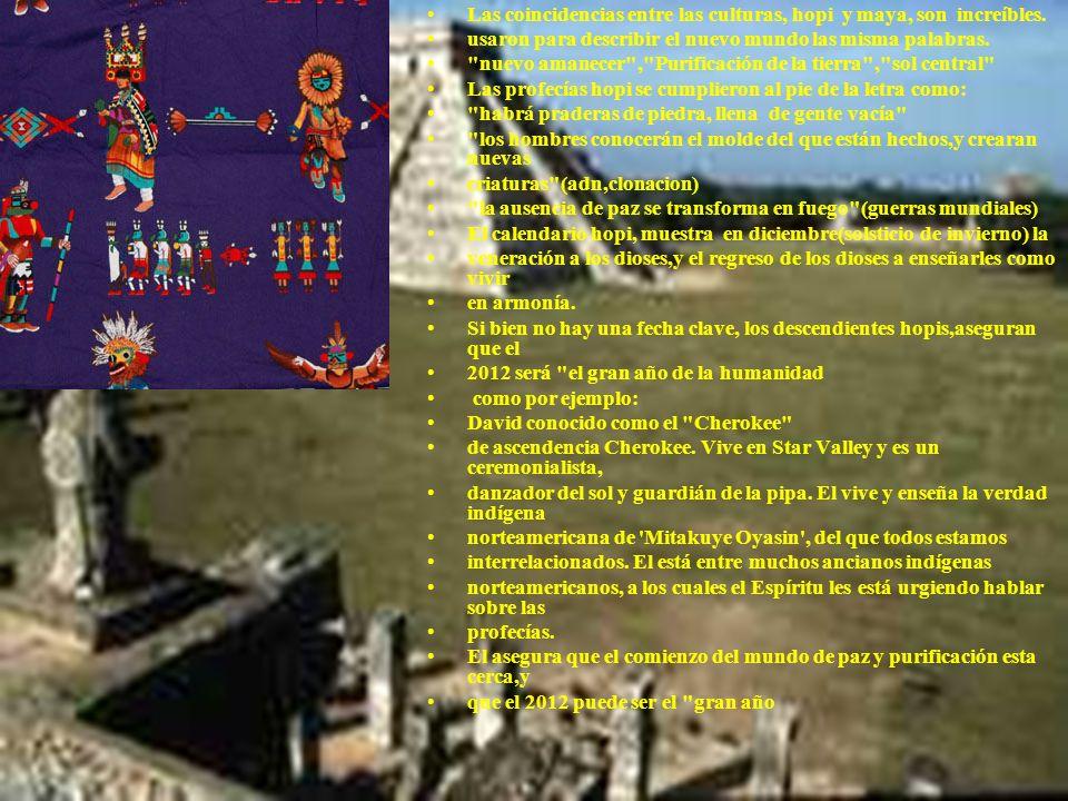 Las coincidencias entre las culturas, hopi y maya, son increíbles.