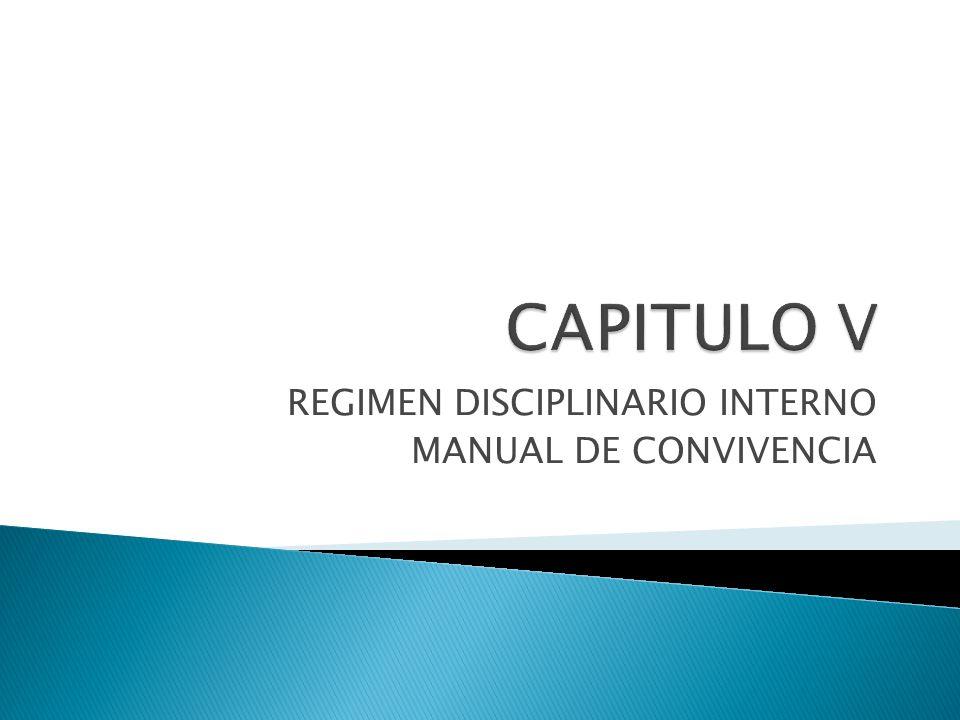 REGIMEN DISCIPLINARIO INTERNO MANUAL DE CONVIVENCIA