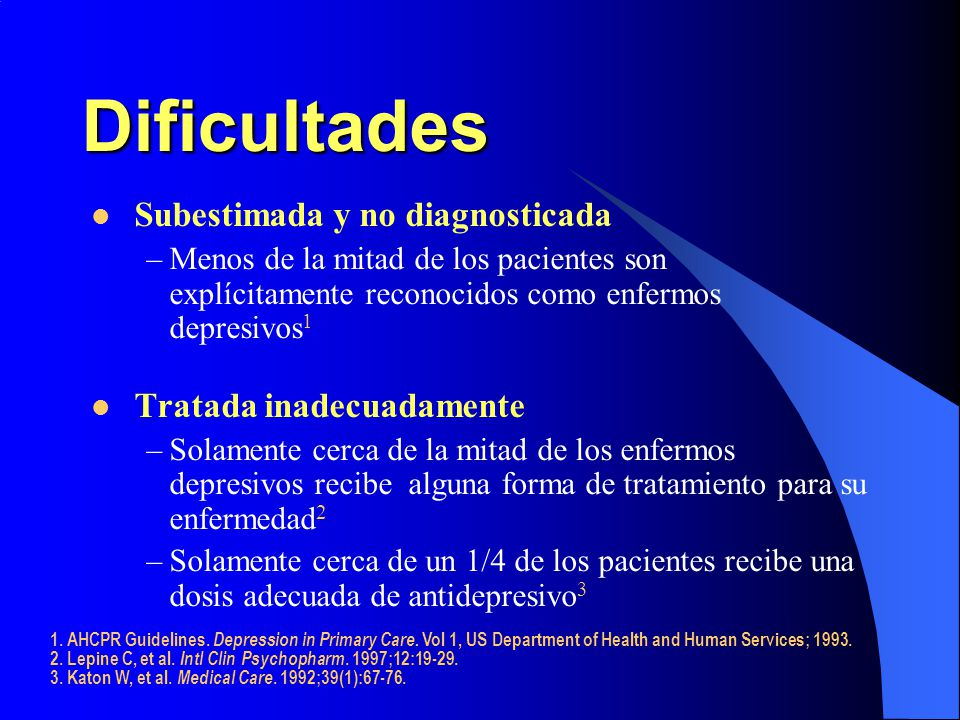 Dificultades Subestimada y no diagnosticada Tratada inadecuadamente