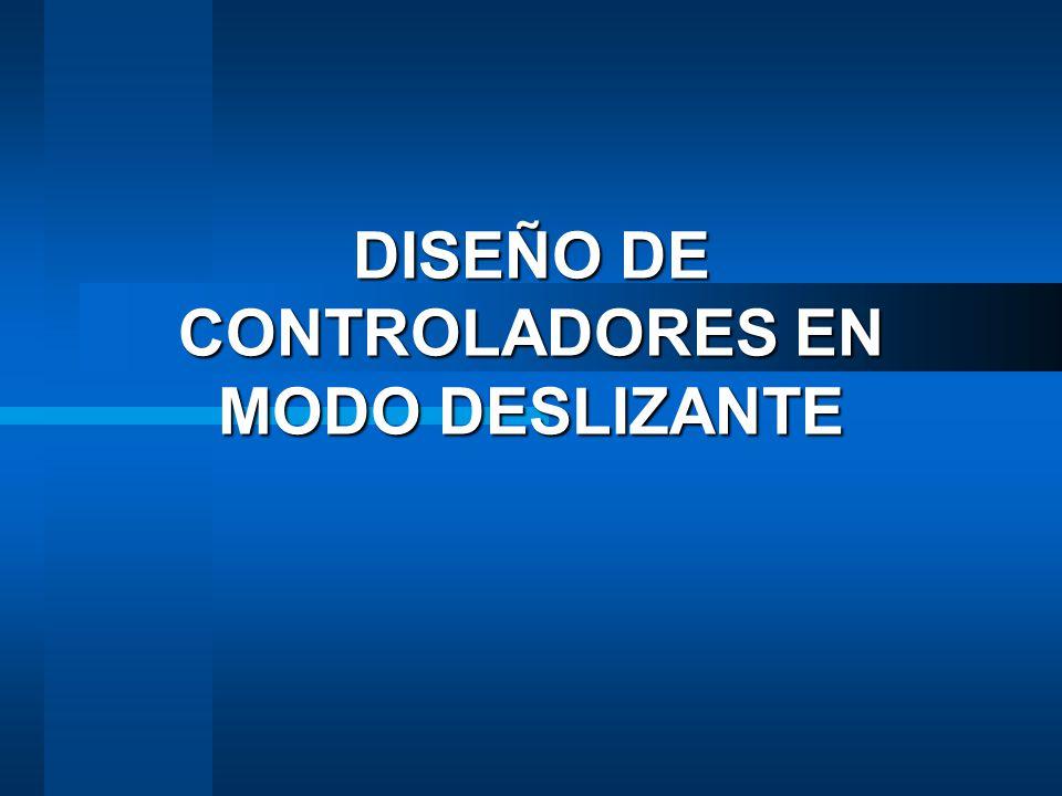 DISEÑO DE CONTROLADORES EN MODO DESLIZANTE