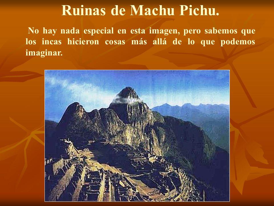 Ruinas de Machu Pichu.