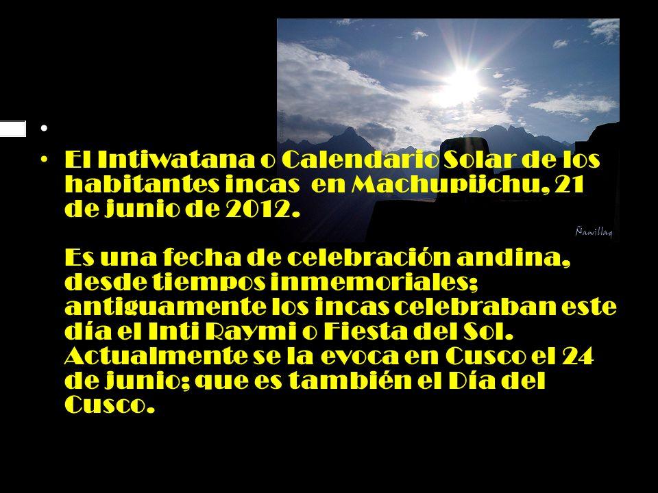 El Intiwatana o Calendario Solar de los habitantes incas en Machupijchu, 21 de junio de 2012.