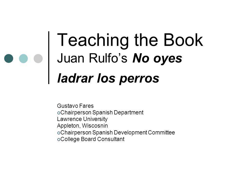 Teaching the Book Juan Rulfo's No oyes ladrar los perros