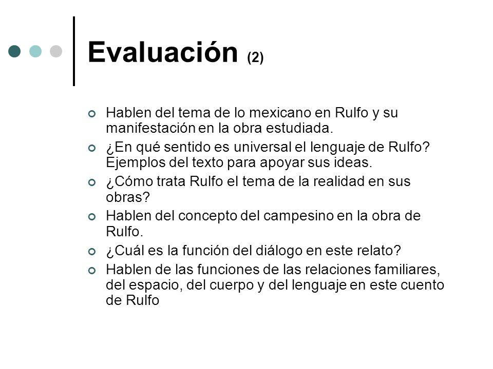 Evaluación (2) Hablen del tema de lo mexicano en Rulfo y su manifestación en la obra estudiada.
