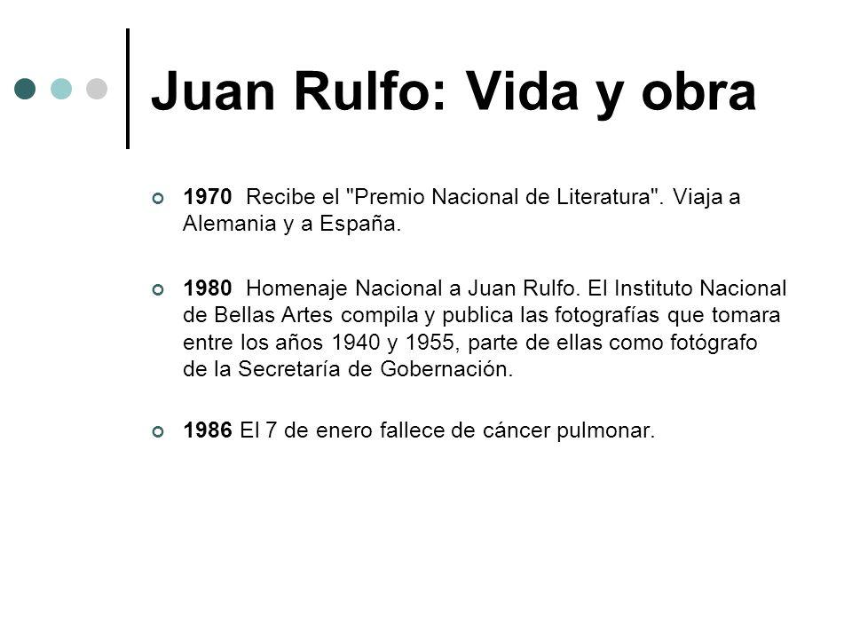 Juan Rulfo: Vida y obra 1970 Recibe el Premio Nacional de Literatura . Viaja a Alemania y a España.
