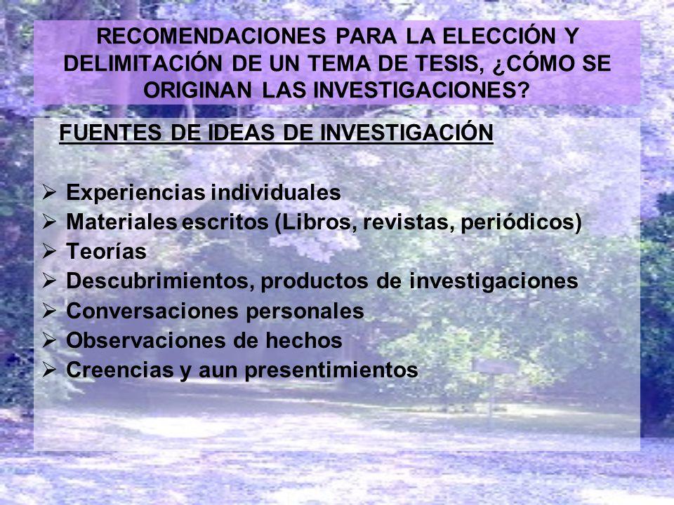 RECOMENDACIONES PARA LA ELECCIÓN Y DELIMITACIÓN DE UN TEMA DE TESIS, ¿CÓMO SE ORIGINAN LAS INVESTIGACIONES