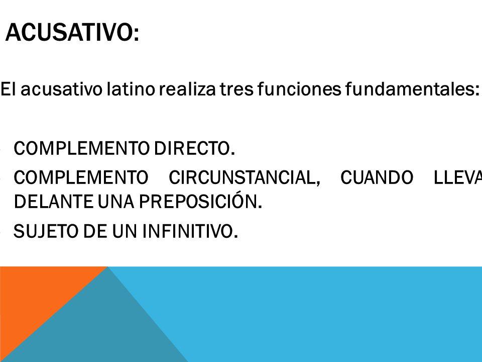 El acusativo latino realiza tres funciones fundamentales: