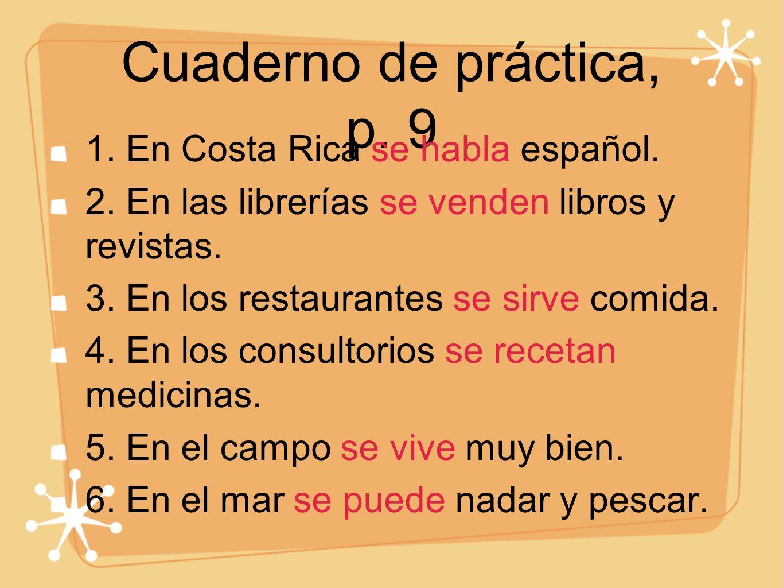 Cuaderno de práctica, p. 9 1. En Costa Rica se habla español.