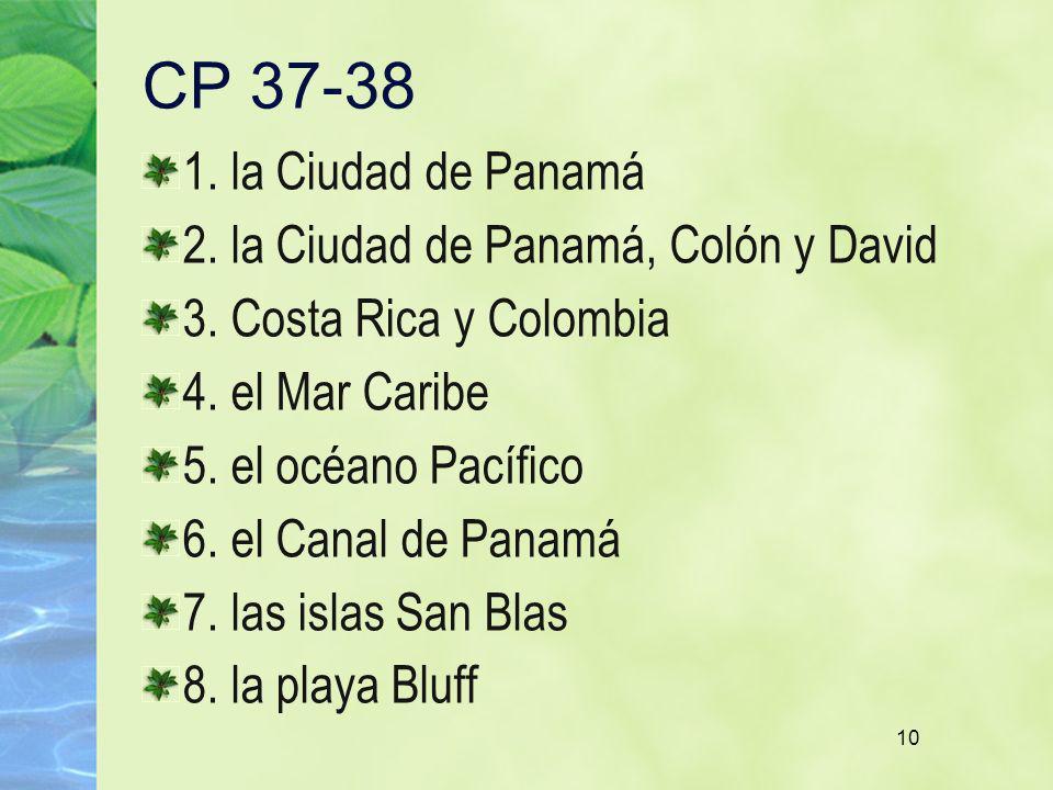 CP 37-38 1. la Ciudad de Panamá 2. la Ciudad de Panamá, Colón y David