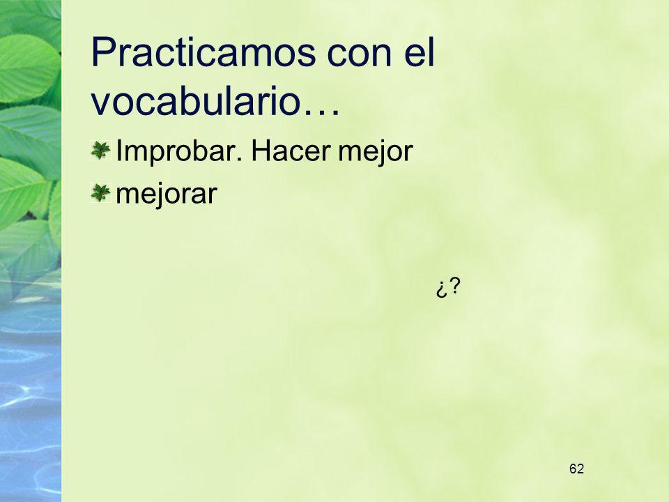 Practicamos con el vocabulario…