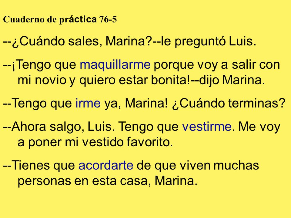 --¿Cuándo sales, Marina --le preguntó Luis.