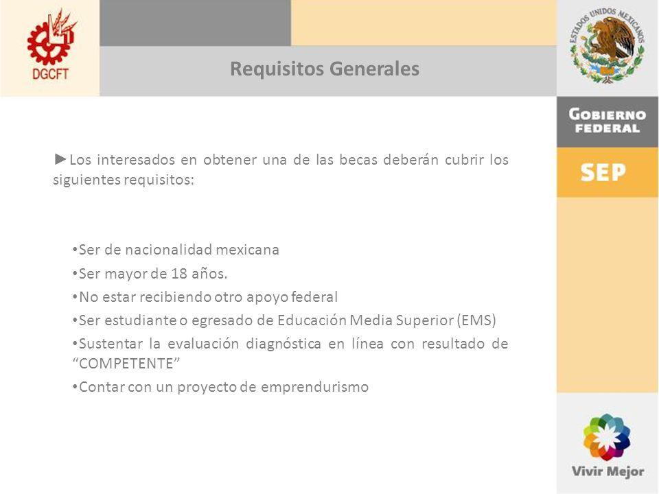 Requisitos Generales Los interesados en obtener una de las becas deberán cubrir los siguientes requisitos: