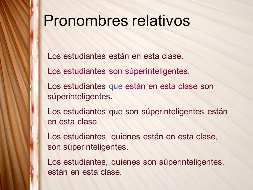 Pronombres relativos Los estudiantes están en esta clase.