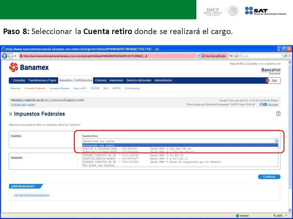 Paso 8: Seleccionar la Cuenta retiro donde se realizará el cargo.