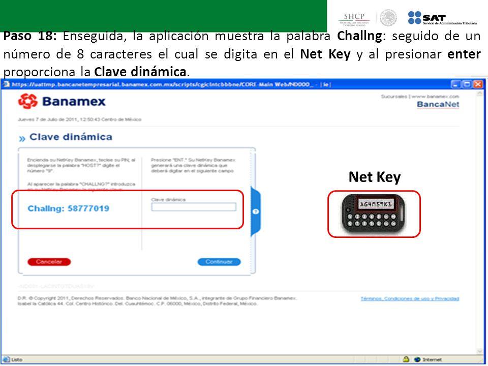 Paso 18: Enseguida, la aplicación muestra la palabra Challng: seguido de un número de 8 caracteres el cual se digita en el Net Key y al presionar enter proporciona la Clave dinámica.