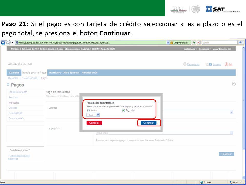 Paso 21: Si el pago es con tarjeta de crédito seleccionar si es a plazo o es el pago total, se presiona el botón Continuar.