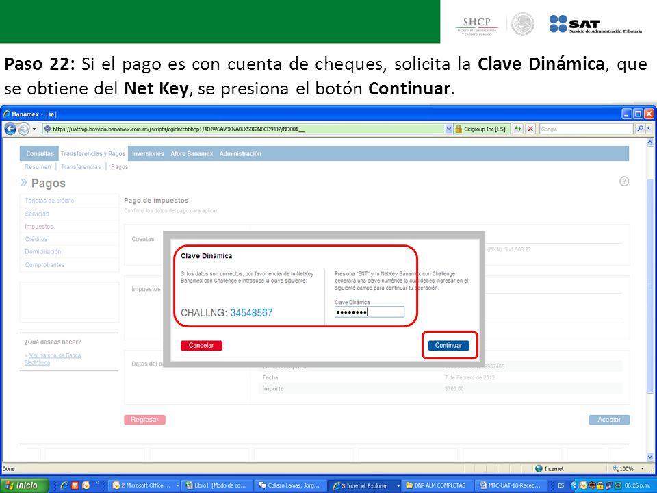Paso 22: Si el pago es con cuenta de cheques, solicita la Clave Dinámica, que se obtiene del Net Key, se presiona el botón Continuar.