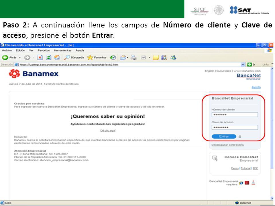 Paso 2: A continuación llene los campos de Número de cliente y Clave de acceso, presione el botón Entrar.