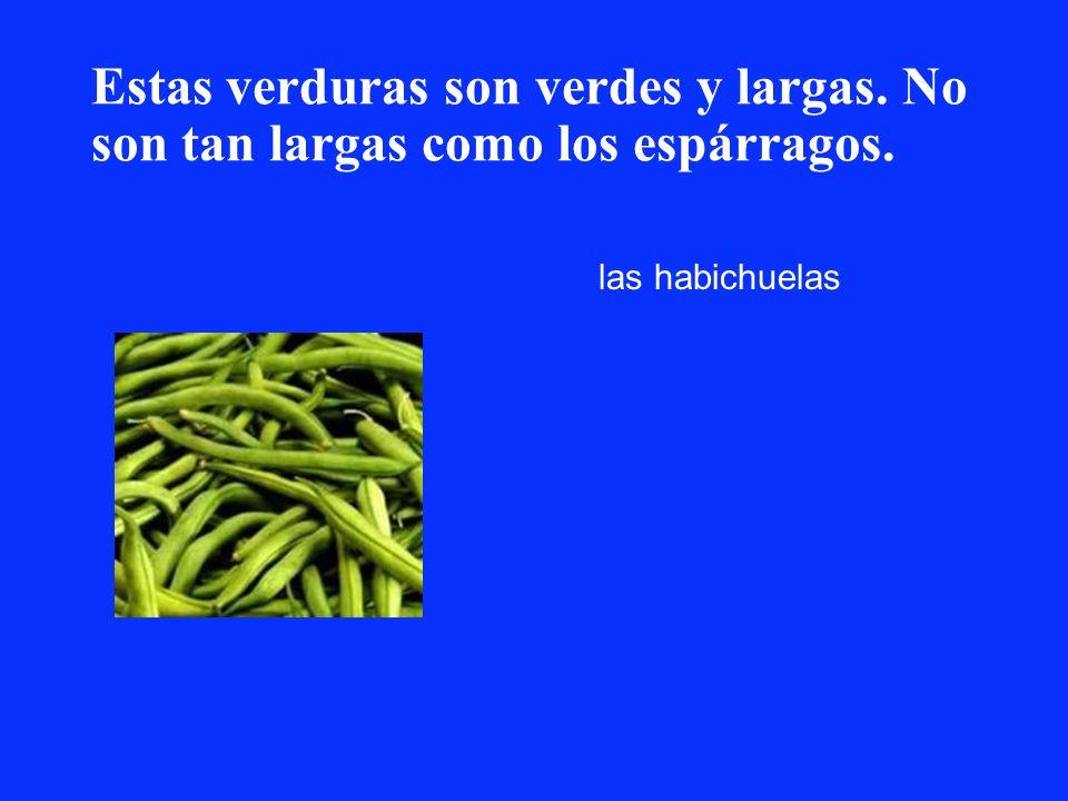Estas verduras son verdes y largas