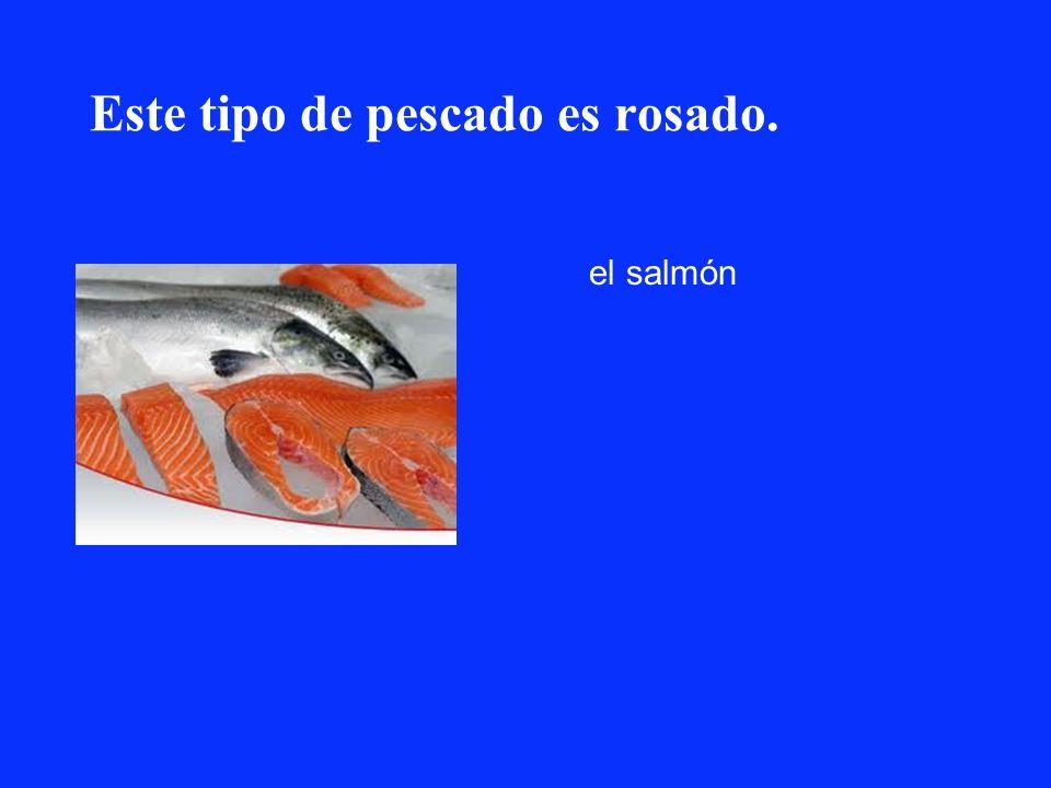 Este tipo de pescado es rosado.