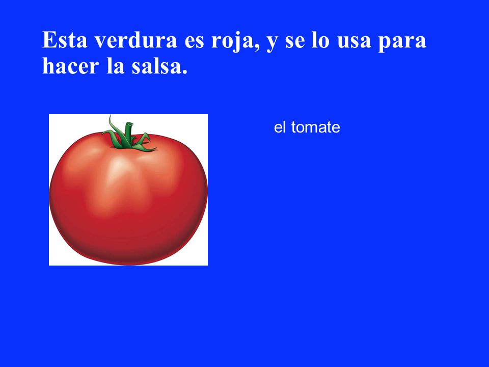Esta verdura es roja, y se lo usa para hacer la salsa.