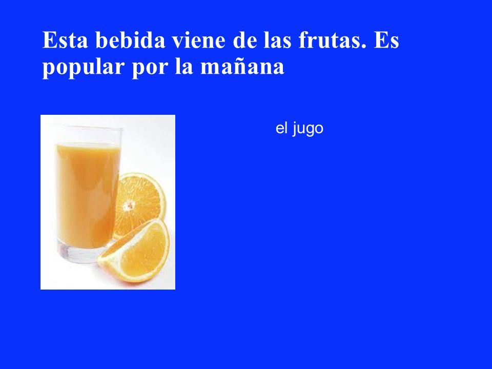 Esta bebida viene de las frutas. Es popular por la mañana