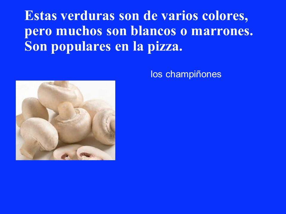 Estas verduras son de varios colores, pero muchos son blancos o marrones. Son populares en la pizza.