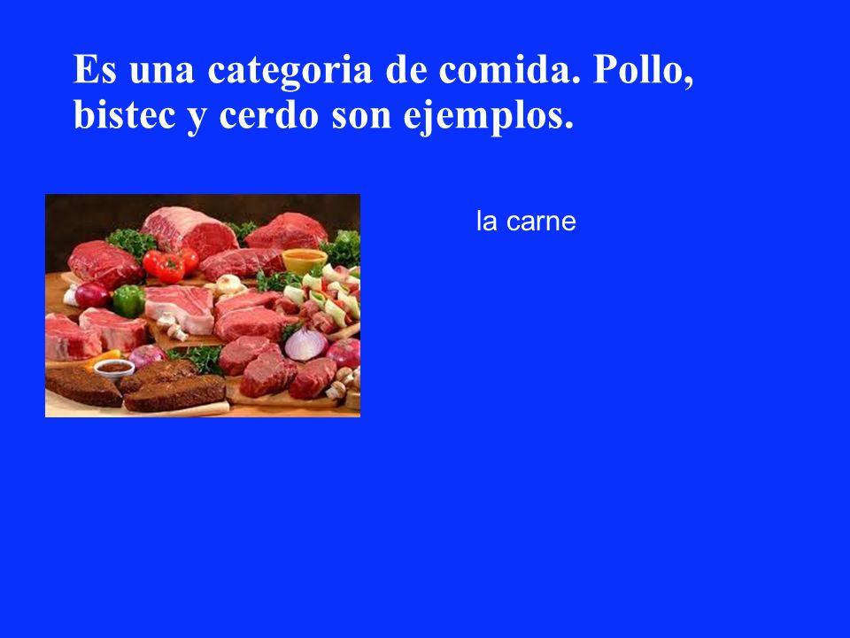 Es una categoria de comida. Pollo, bistec y cerdo son ejemplos.
