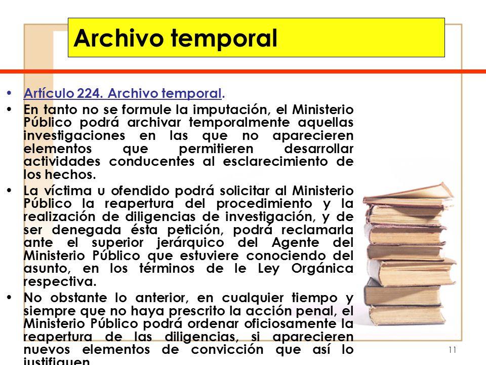 Archivo temporal Artículo 224. Archivo temporal.