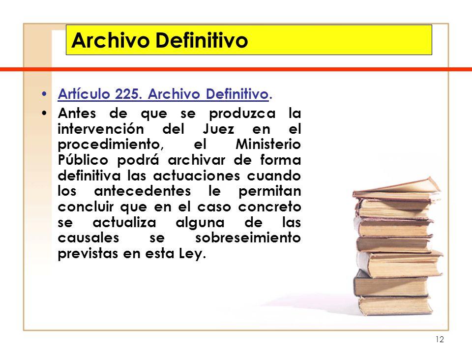 Archivo Definitivo Artículo 225. Archivo Definitivo.