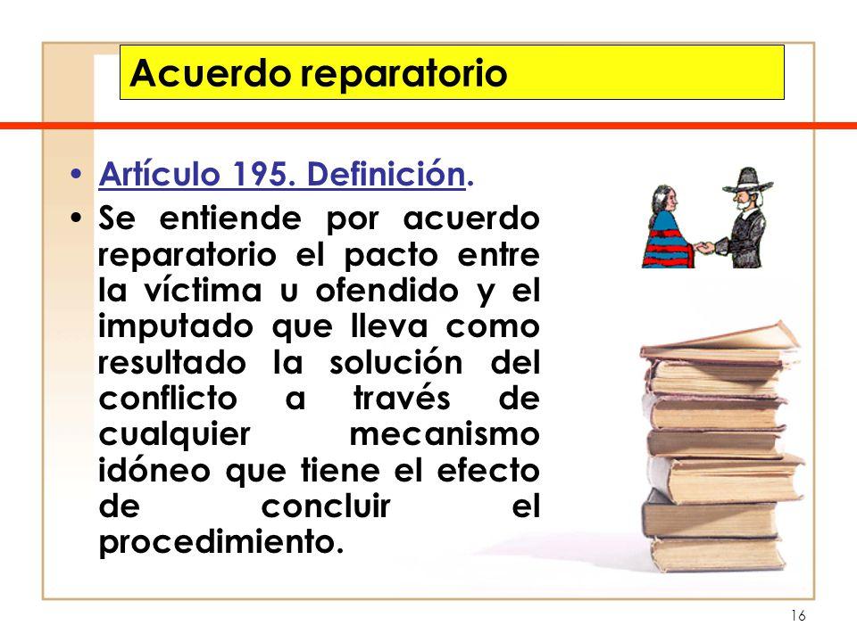 Acuerdo reparatorio Artículo 195. Definición.