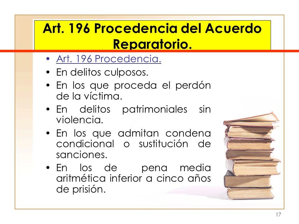 Art. 196 Procedencia del Acuerdo Reparatorio.