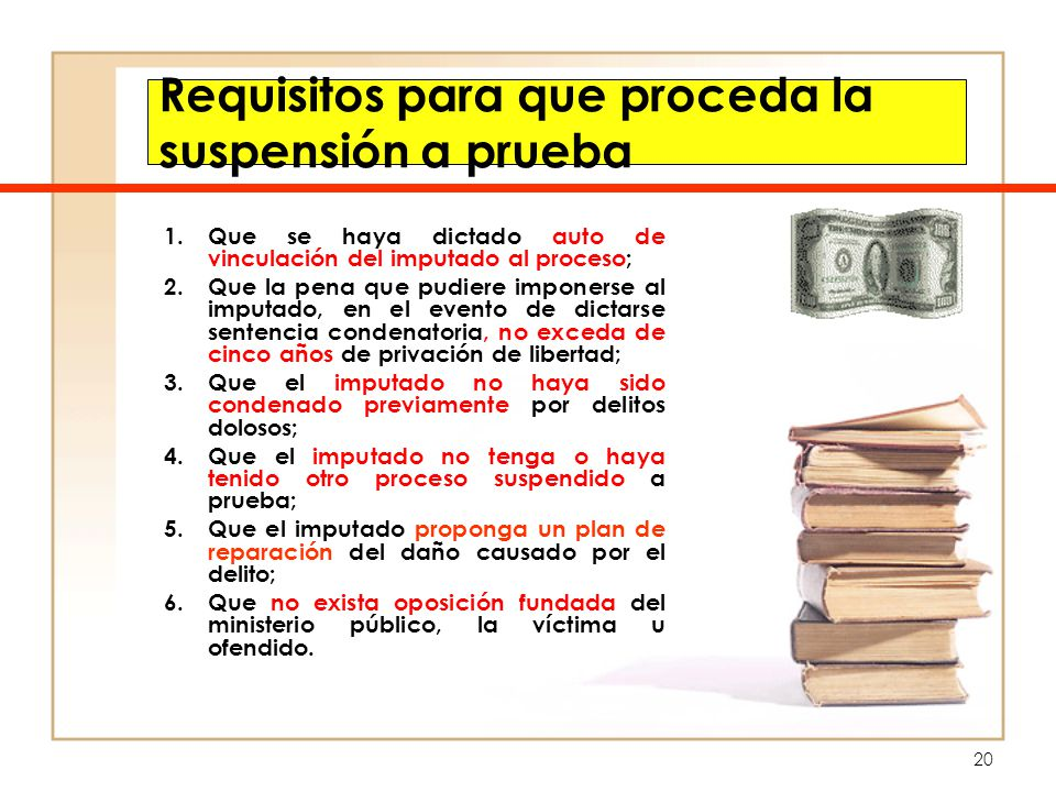 Requisitos para que proceda la suspensión a prueba