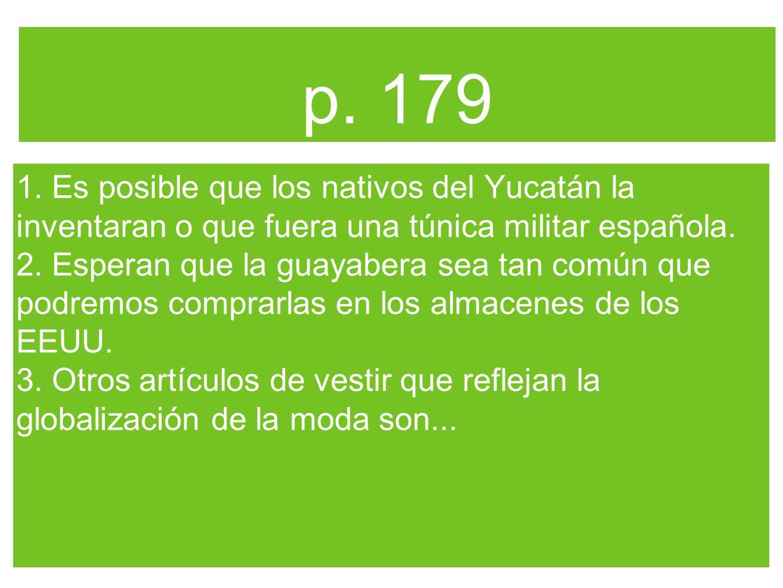 p. 179 1. Es posible que los nativos del Yucatán la inventaran o que fuera una túnica militar española.