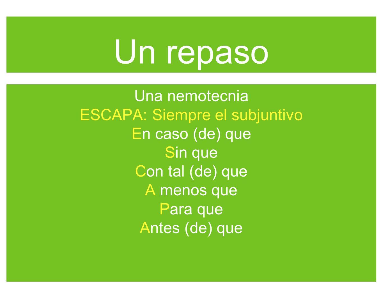 ESCAPA: Siempre el subjuntivo