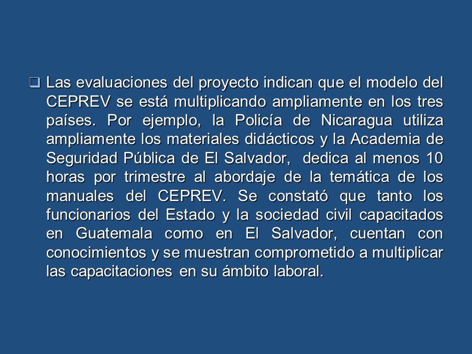 Las evaluaciones del proyecto indican que el modelo del CEPREV se está multiplicando ampliamente en los tres países.