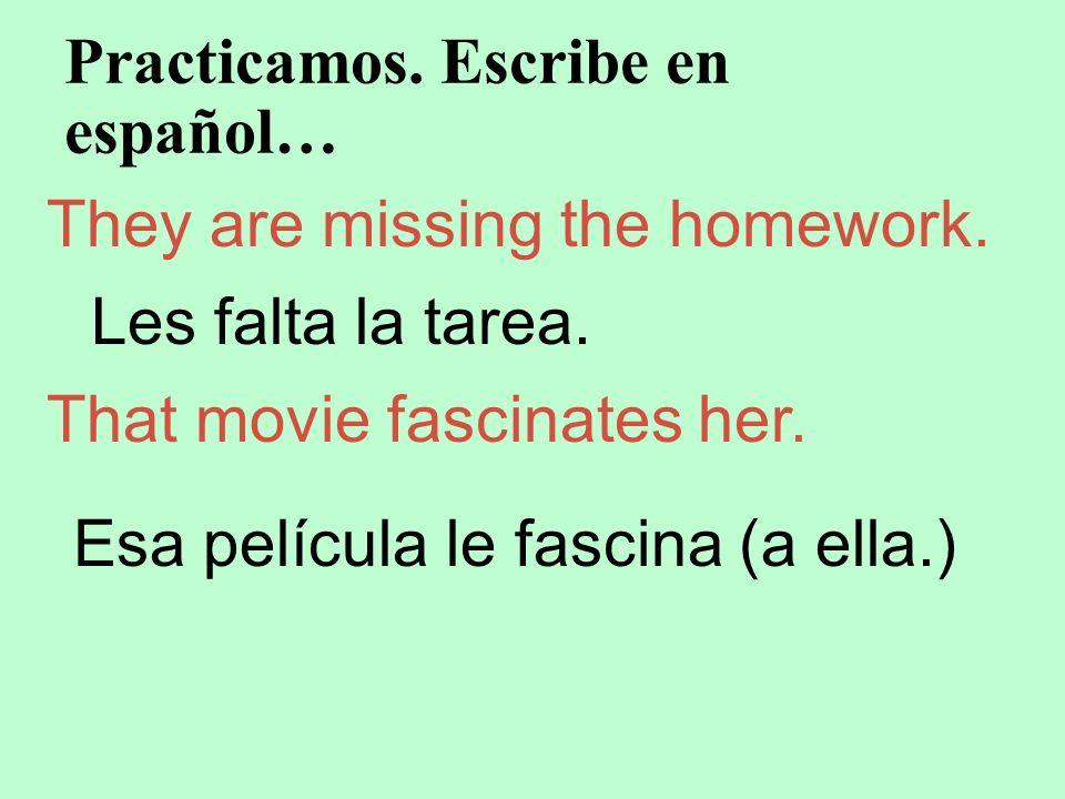Practicamos. Escribe en español…