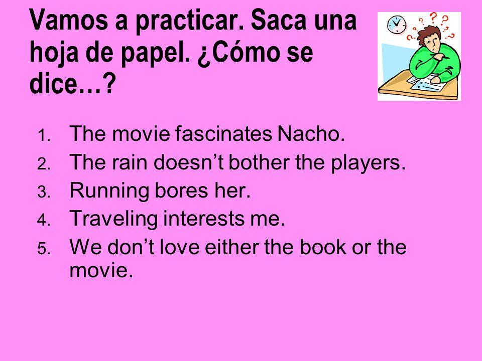 Vamos a practicar. Saca una hoja de papel. ¿Cómo se dice…